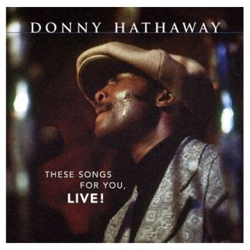 Donny Hatherway These songs for you, LIVE!